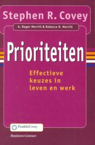 Prioriteiten Effectieve keuzes in leven en werk